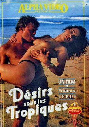 Désirs Sous Les Tropiques (1979) - Full French Vintage XXX Movie